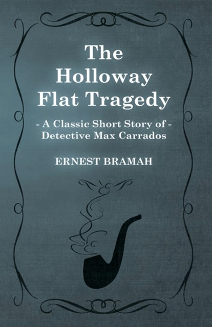 Holloway Flat Tragedy (A Classic Short Story of Detective Max Carrados)