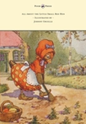 (ebook) All About the Little Small Red Hen - Illustrated by Johnny Gruelle