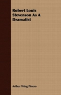 (ebook) Robert Louis Stevenson As A Dramatist