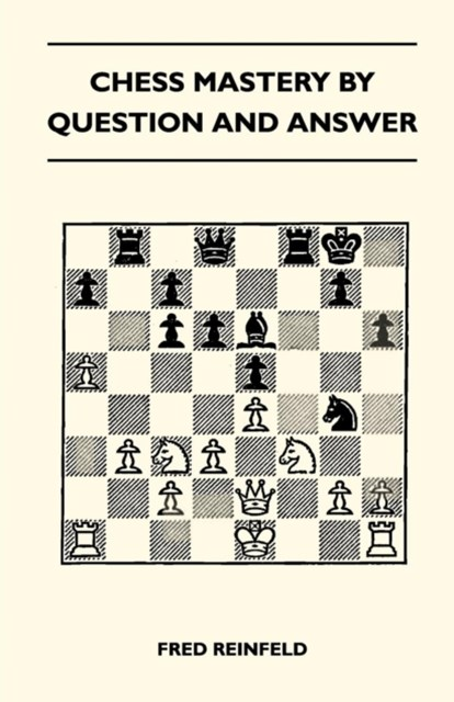 (ebook) Chess Mastery By Question And Answer
