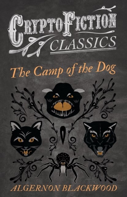 Camp of the Dog (Cryptofiction Classics - Weird Tales of Strange Creatures)