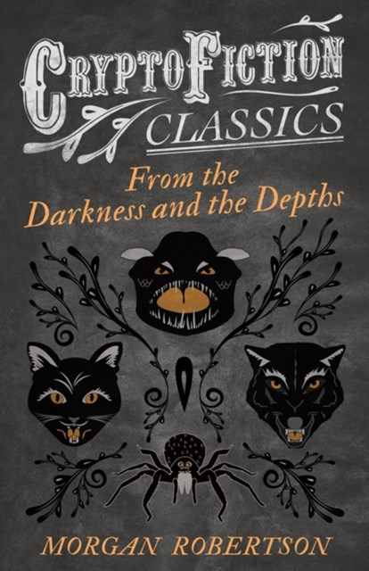 (ebook) From the Darkness and the Depths (Cryptofiction Classics - Weird Tales of Strange Creatures)