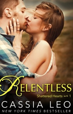 (ebook) Relentless (Shattered Hearts 1)