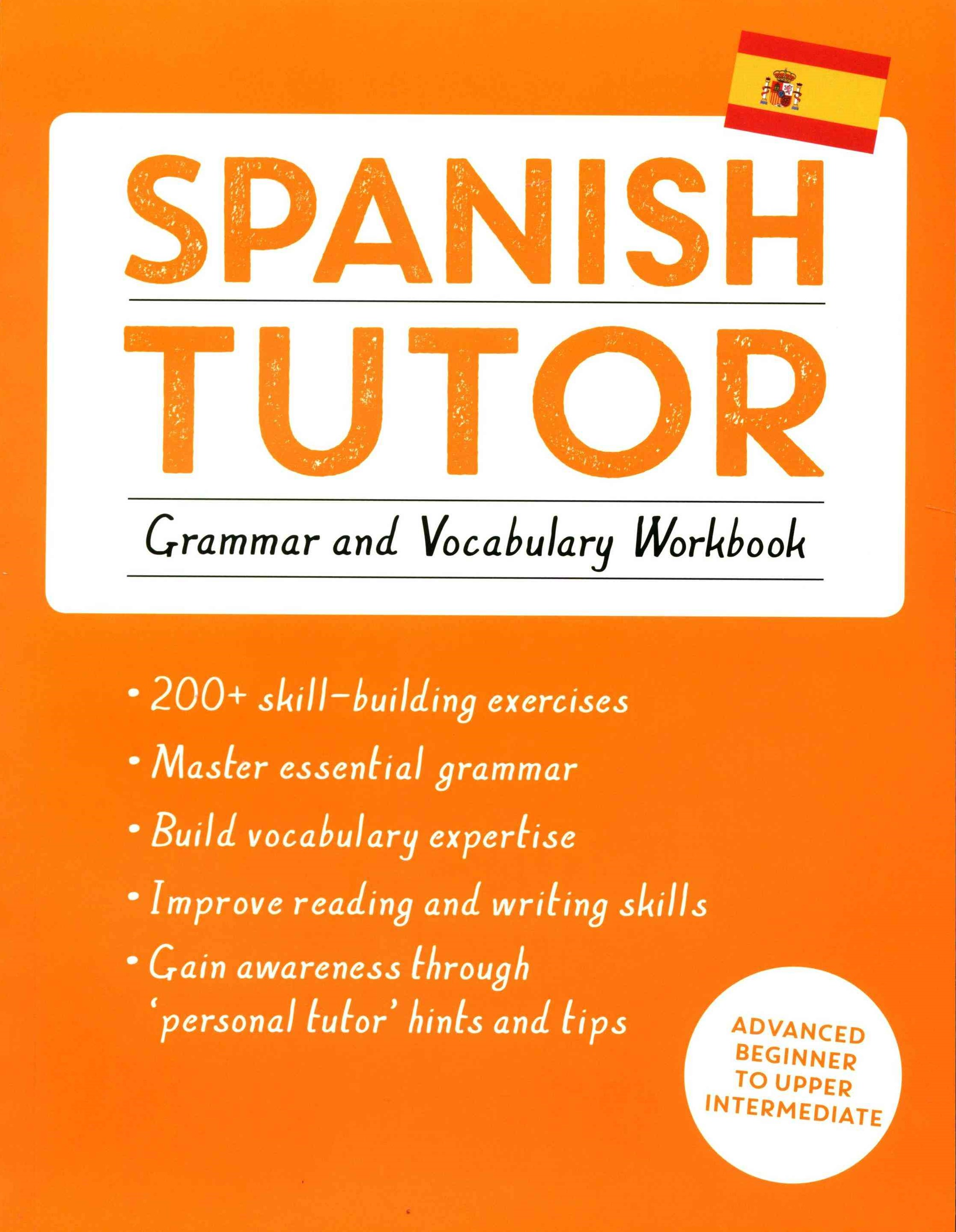 Spanish Tutor: Grammar and Vocabulary Workbook (Learn Spanish with Teach Yourself)