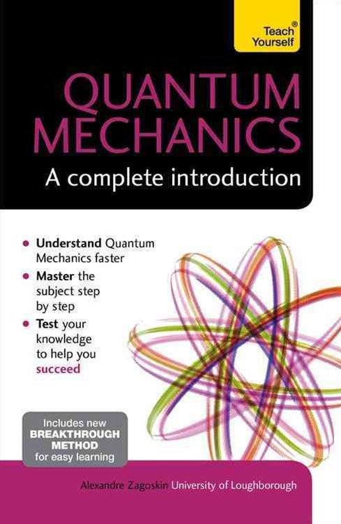 Quantum Mechanics: A Complete Introduction: Teach Yourself