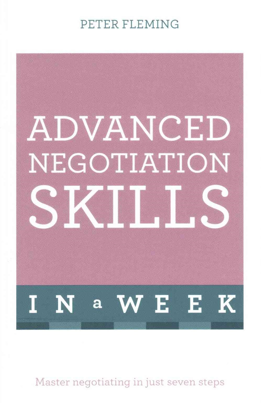 Advanced Negotiation Skills In A Week