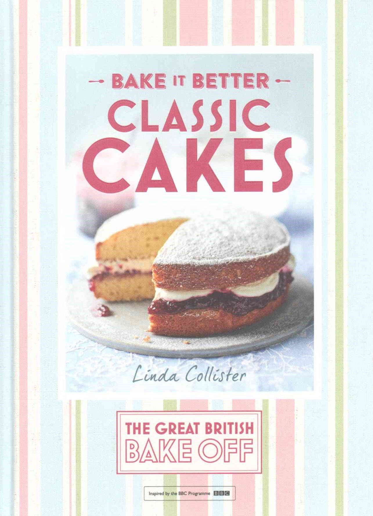 Great British Bake Off   Bake it Better (No.1): Classic Cakes