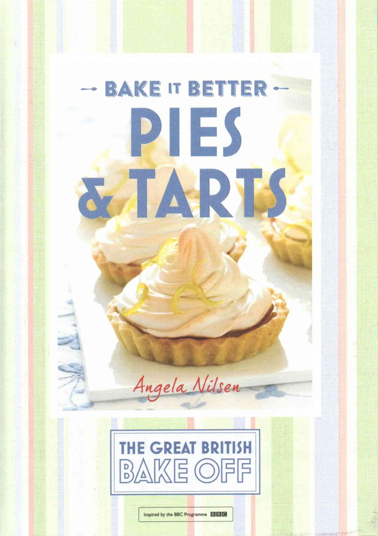 Great British Bake Off   Bake it Better (No.3): Pies & Tarts