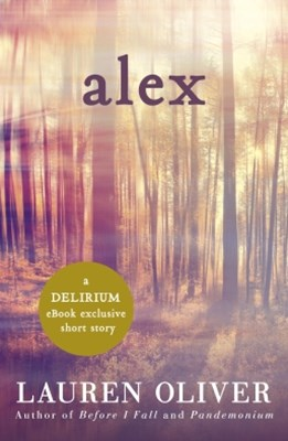 (ebook) Alex: A Delirium Short Story (Ebook)