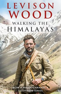 Walking the Himalayas by Levison Wood (9781473626263) - PaperBack - Sport & Leisure Other Sports