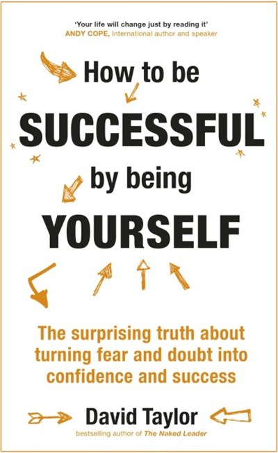 How To Be Successful By Being Yourself