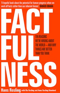 Factfulness by Hans Rosling, Ola Rosling, Anna Rosling Ronnlund (9781473637498) - PaperBack - Business & Finance Ecommerce