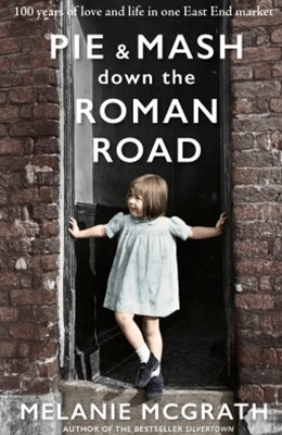 (ebook) Pie and Mash down the Roman Road