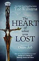 The Heart of What Was Lost (A novel of Osten Ard)