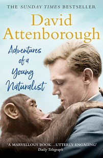 Adventures of a Young Naturalist by David Attenborough (9781473664968) - PaperBack - Biographies General Biographies
