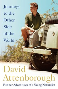 Journeys to the Other Side of the World by David Attenborough (9781473666641) - HardCover - Biographies General Biographies