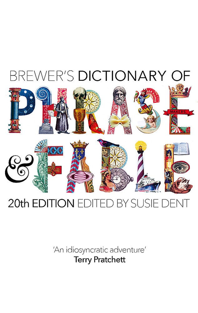 Brewers Dictionary of Phrase and Fable (20th edition)