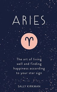 Aries by Sally Kirkman (9781473676671) - HardCover - Religion & Spirituality Astrology