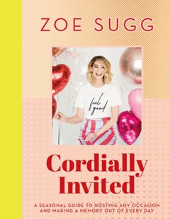 (ebook) Cordially Invited: A seasonal guide to celebrations and hosting, perfect for festive planning, crafting and baking in the run up to Christmas! - Biographies Entertainment