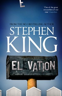 Elevation by Stephen King (9781473691520) - HardCover - Crime Mystery & Thriller