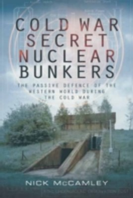 Cold War Secret Nuclear Bunkers