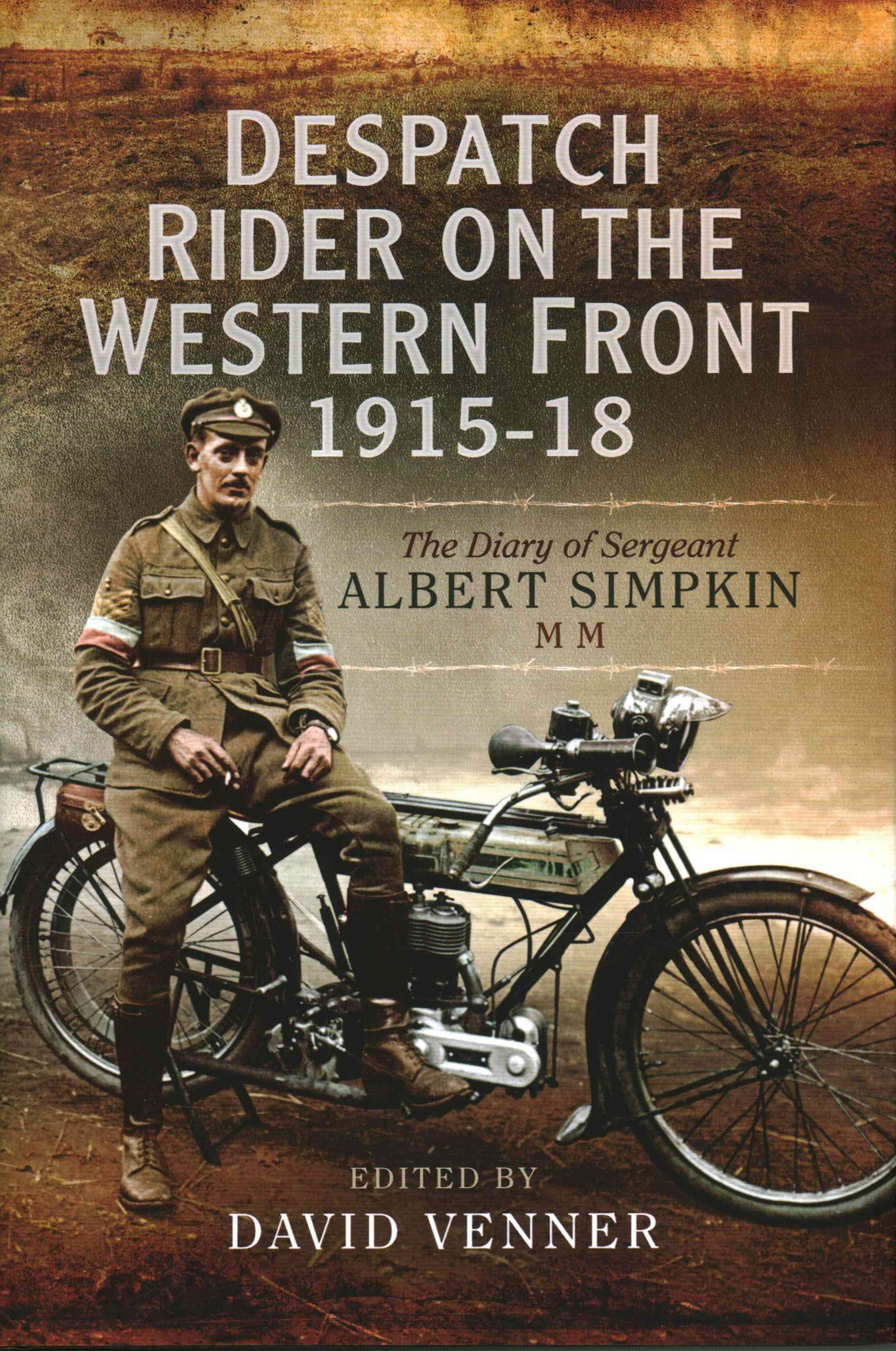 Despatch Rider on the Western Front 1915û1918