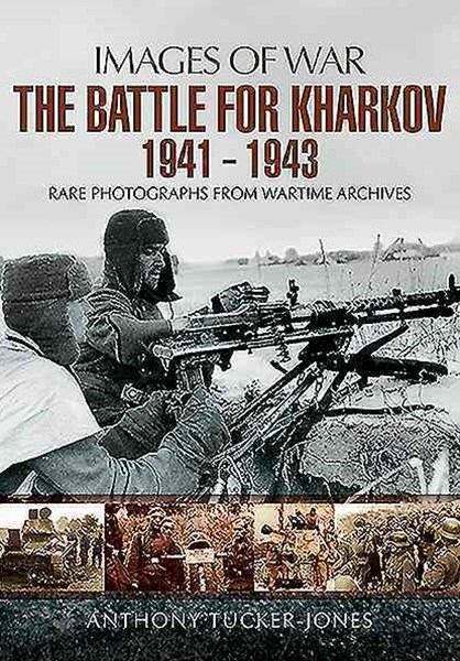 Battle for Kharkov 1941 - 1943