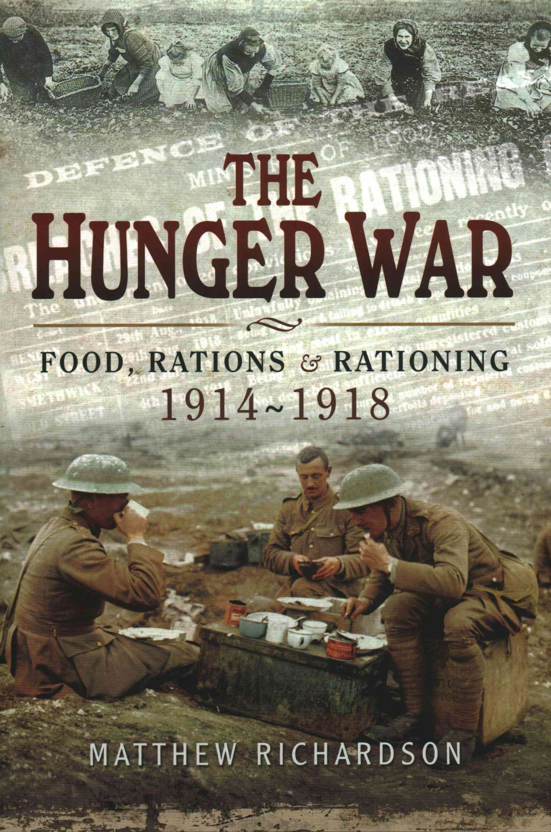 Hunger War: Food, Rations and Rationing 1914-1918