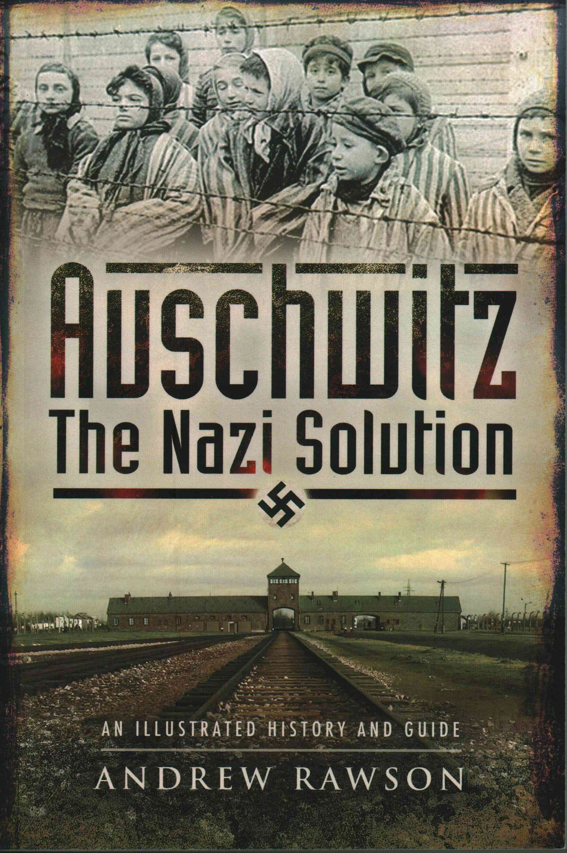 Auschwitz - The Nazi Solution