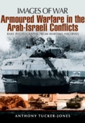 Armoured Warfare in the Arab-Israeli Conflicts