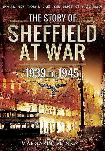 In the Firing Line: Story of Sheffield at War 1939 to 1945