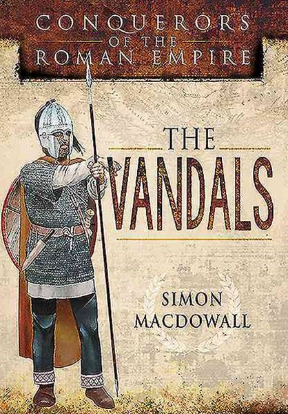 Vandals: Conquerors of the Roman Empire