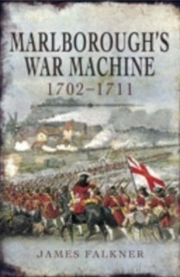 Marlborough's War Machine 1702-1211