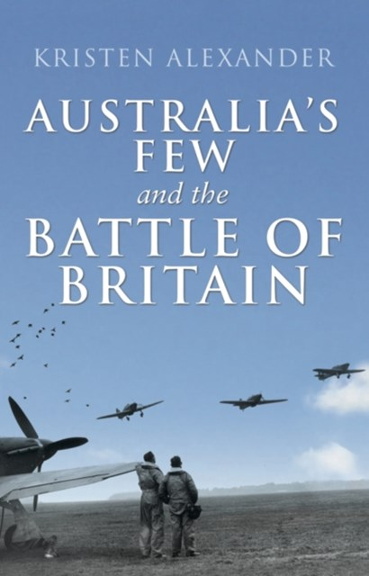 (ebook) Australia's Few and the Battle of Britain
