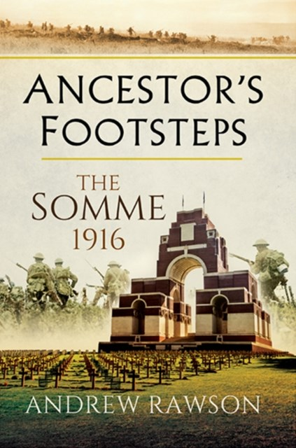 (ebook) Ancestor's Footsteps: The Somme 1916
