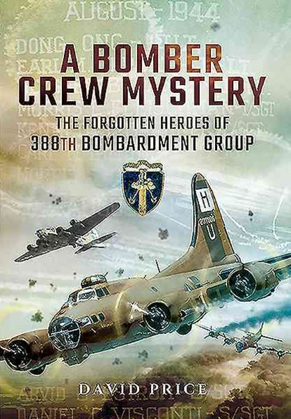 Bomber Crew Mystery: The Forgotten Heroes of 388th Bombardment Group