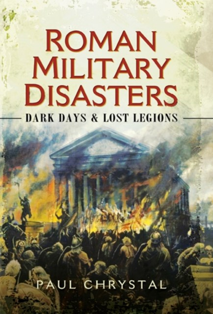 Roman Military Disasters