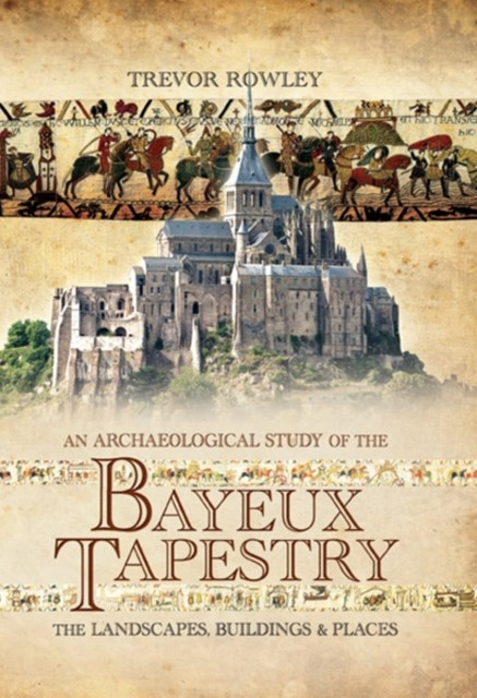 Archaeological Study of the Bayeux Tapestry