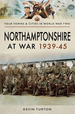Northamptonshire at War 1939–45