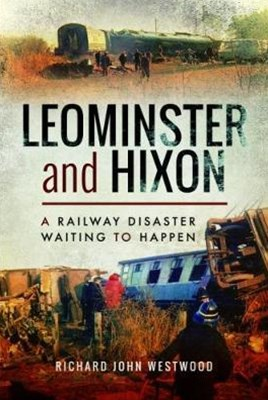 Leominster and Hixon: A Railway Disaster Waiting to Happen