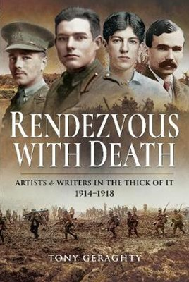 Rendezvous With Death: Artists and Writers in the Thick of it, 1914-1918
