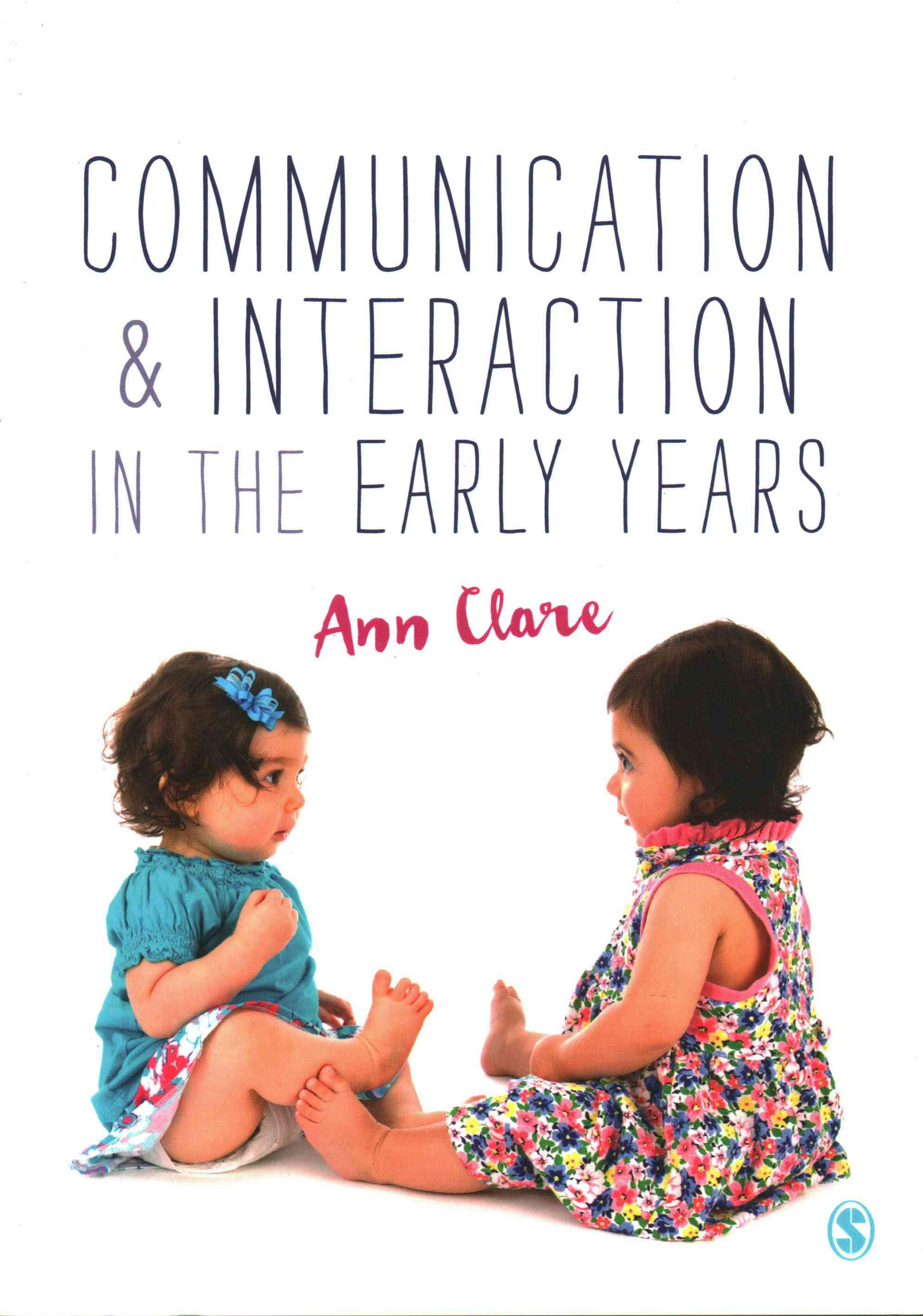 Communication and Interaction in the Early Years