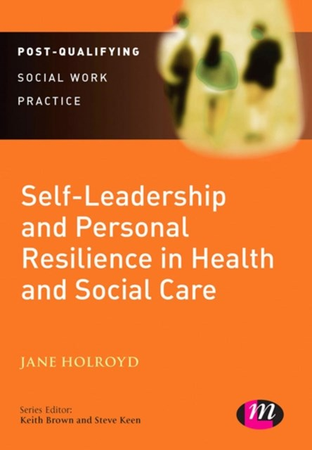 Self-Leadership and Personal Resilience in Health and Social Care