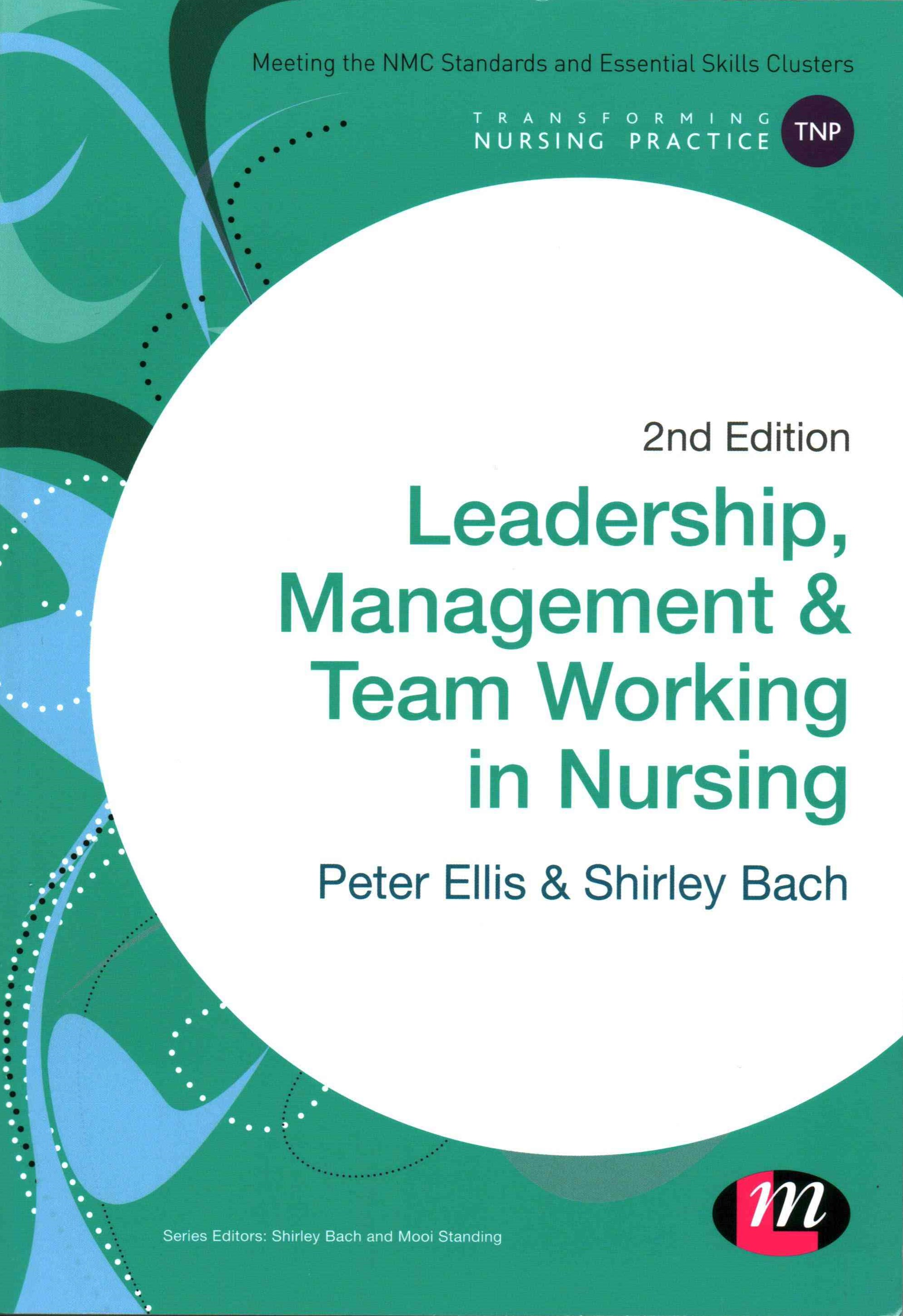 Leadership, Management and Team Working in Nursing