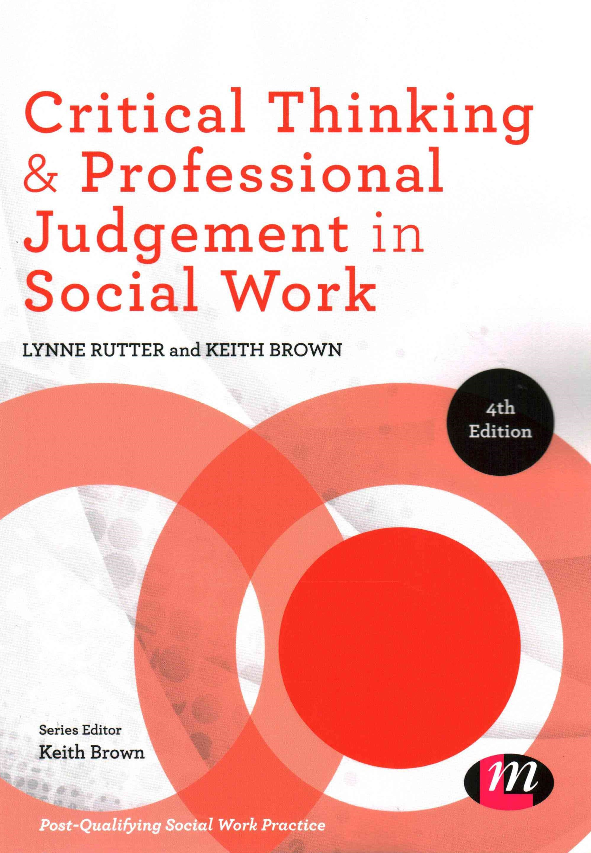 Critical Thinking and Professional Judgement for Social Work