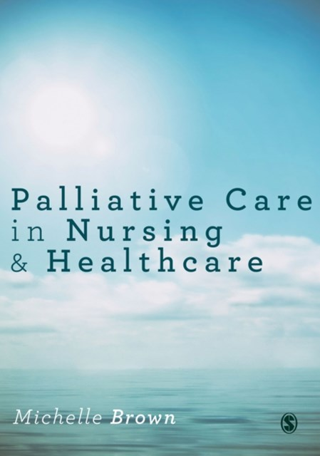 Palliative Care in Nursing and Healthcare