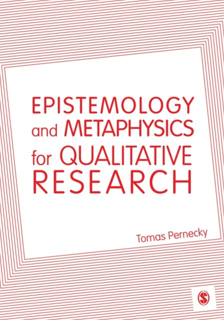 Epistemology and Metaphysics for Qualitative Research