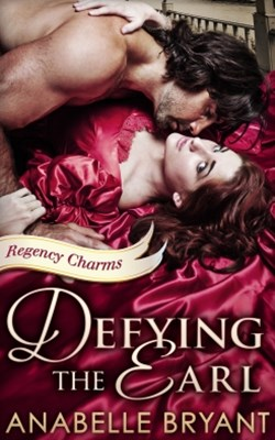 (ebook) Defying The Earl (Regency Charms, Book 1)