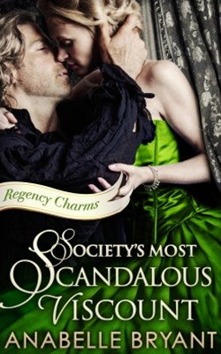 (ebook) Society's Most Scandalous Viscount (Regency Charms, Book 3)