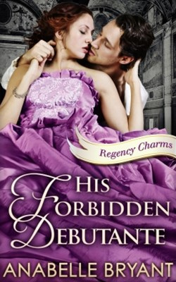 (ebook) His Forbidden Debutante (Regency Charms, Book 4)
